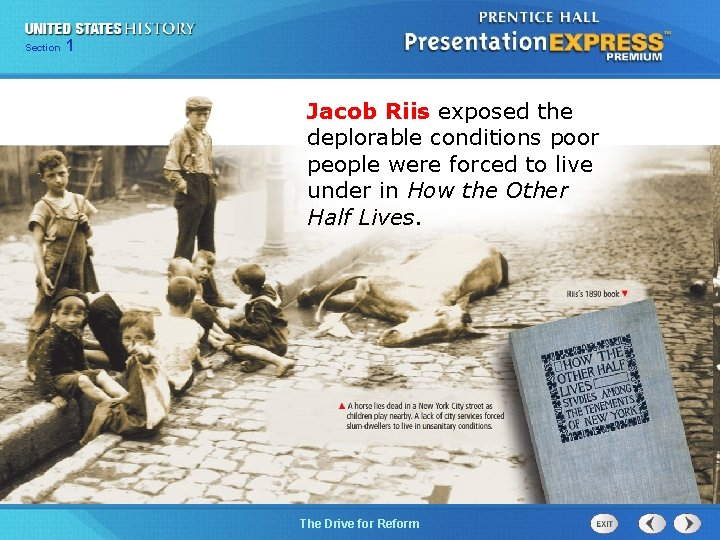 125 Section Chapter Section 1 Jacob Riis exposed the deplorable conditions poor people were