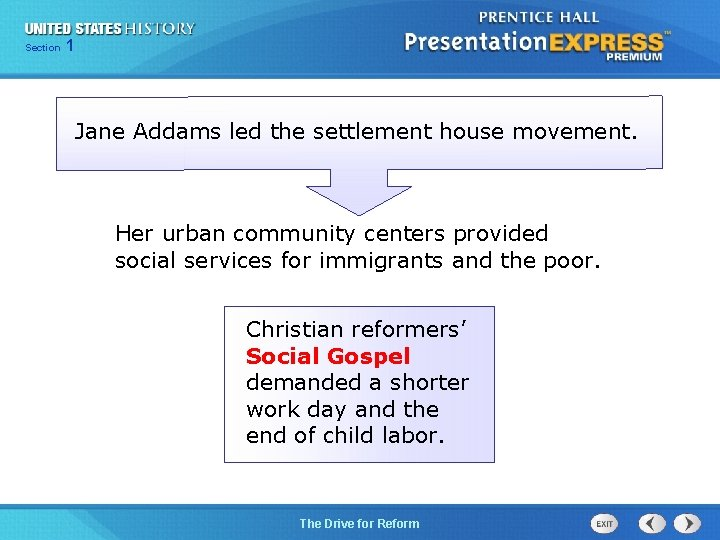125 Section Chapter Section 1 Jane Addams led the settlement house movement. Her urban