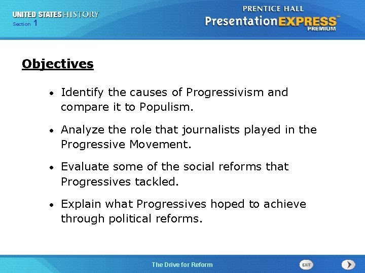 125 Section Chapter Section 1 Objectives • Identify the causes of Progressivism and compare