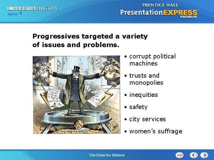 125 Section Chapter Section 1 Progressives targeted a variety of issues and problems. •