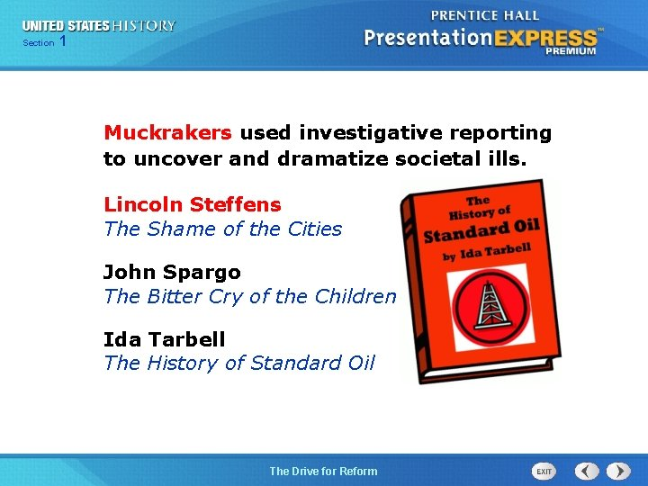 125 Section Chapter Section 1 Muckrakers used investigative reporting to uncover and dramatize societal