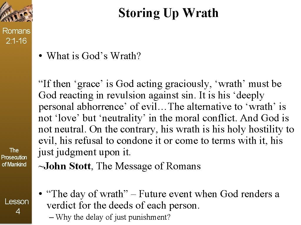 Storing Up Wrath Romans 2: 1 -16 • What is God's Wrath? The Prosecution