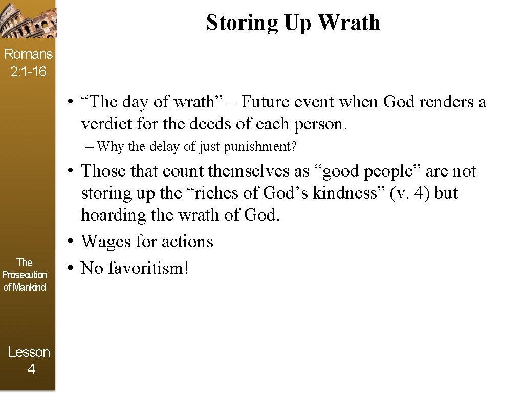 """Storing Up Wrath Romans 2: 1 -16 • """"The day of wrath"""" – Future"""