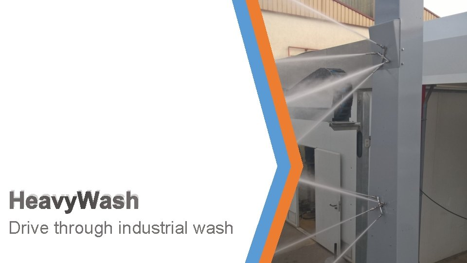 Heavy. Wash Drive through industrial wash