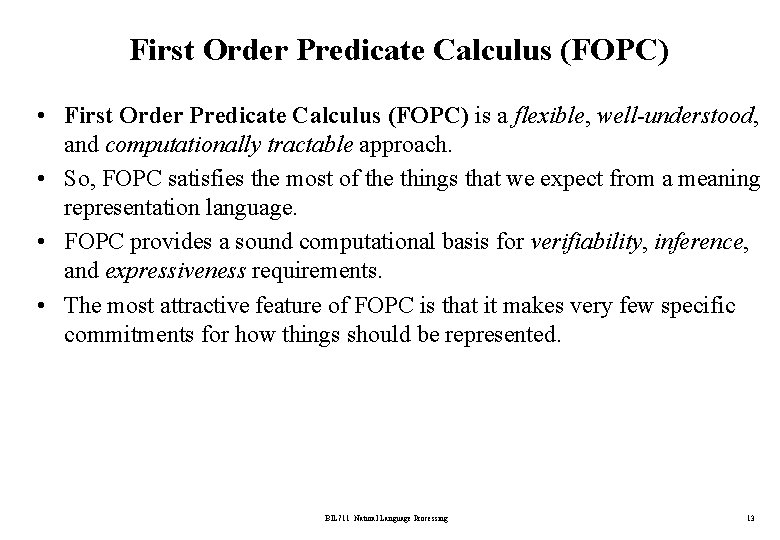 First Order Predicate Calculus (FOPC) • First Order Predicate Calculus (FOPC) is a flexible,