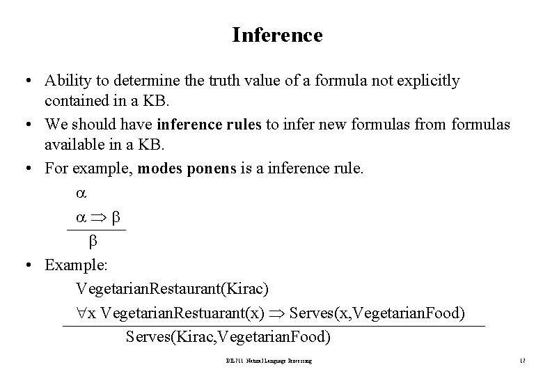 Inference • Ability to determine the truth value of a formula not explicitly contained