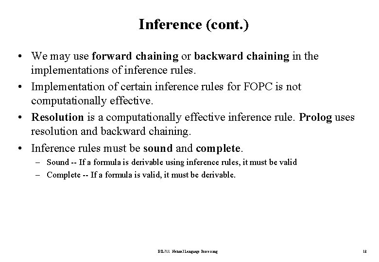 Inference (cont. ) • We may use forward chaining or backward chaining in the