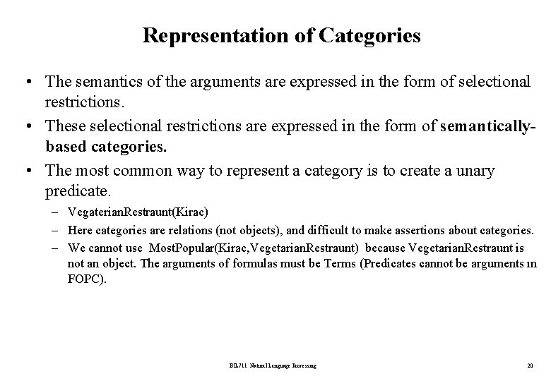 Representation of Categories • The semantics of the arguments are expressed in the form
