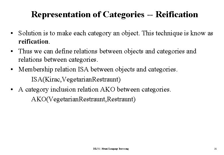 Representation of Categories -- Reification • Solution is to make each category an object.