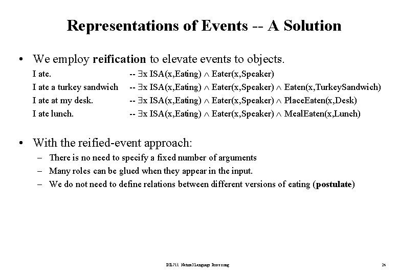 Representations of Events -- A Solution • We employ reification to elevate events to