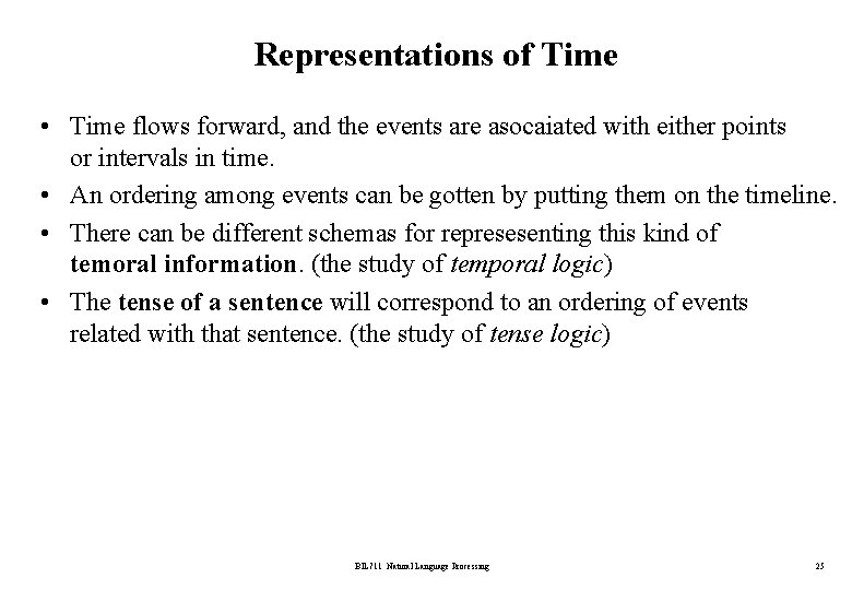 Representations of Time • Time flows forward, and the events are asocaiated with either