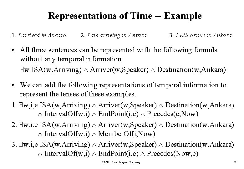 Representations of Time -- Example 1. I arrived in Ankara. 2. I am arriving