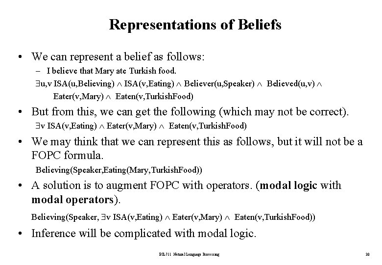 Representations of Beliefs • We can represent a belief as follows: – I believe