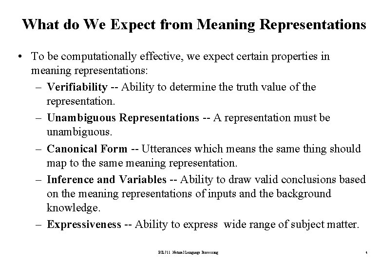 What do We Expect from Meaning Representations • To be computationally effective, we expect