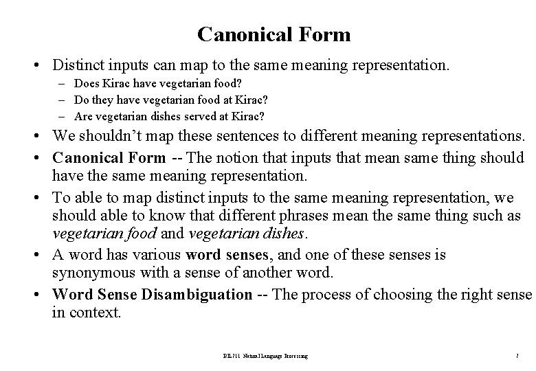 Canonical Form • Distinct inputs can map to the same meaning representation. – Does