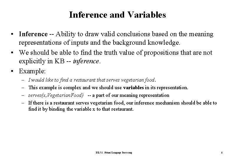 Inference and Variables • Inference -- Ability to draw valid conclusions based on the