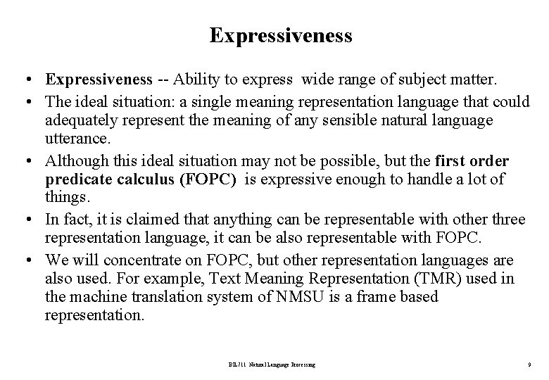 Expressiveness • Expressiveness -- Ability to express wide range of subject matter. • The