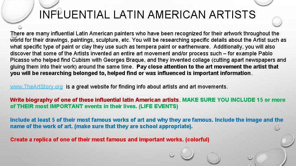 INFLUENTIAL LATIN AMERICAN ARTISTS There are many influential Latin American painters who have been