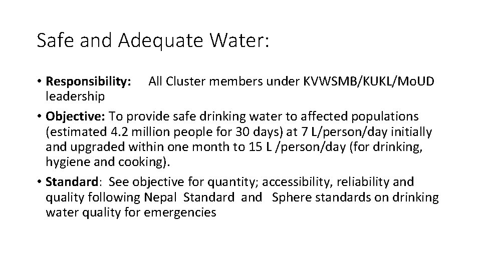 Safe and Adequate Water: • Responsibility: All Cluster members under KVWSMB/KUKL/Mo. UD leadership •