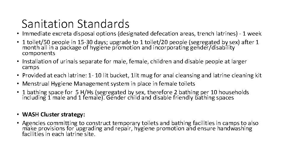 Sanitation Standards • Immediate excreta disposal options (designated defecation areas, trench latrines) - 1