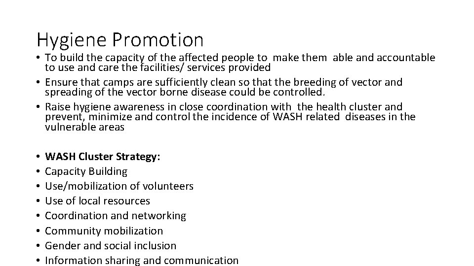 Hygiene Promotion • To build the capacity of the affected people to make them