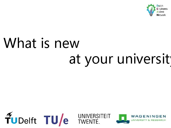 What is new at your university