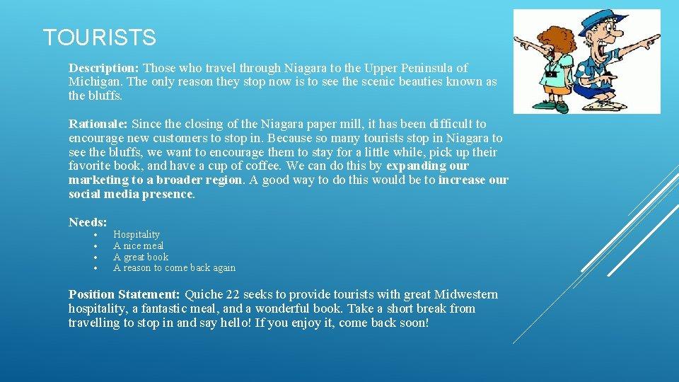 TOURISTS Description: Those who travel through Niagara to the Upper Peninsula of Michigan. The