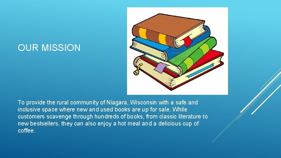 OUR MISSION To provide the rural community of Niagara, Wisconsin with a safe and