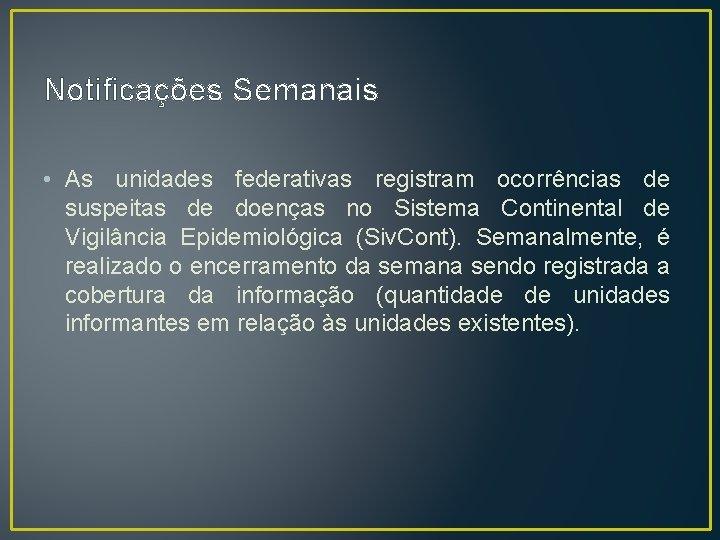 Notificações Semanais • As unidades federativas registram ocorrências de suspeitas de doenças no Sistema