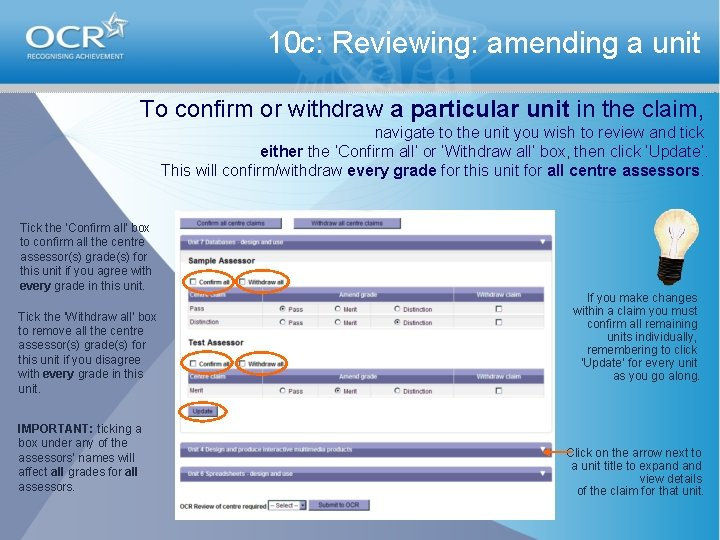 10 c: Reviewing: amending a unit To confirm or withdraw a particular unit in
