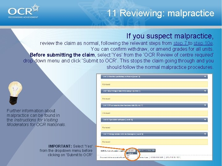 11 Reviewing: malpractice If you suspect malpractice, review the claim as normal, following the