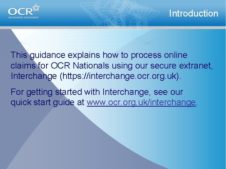 Introduction This guidance explains how to process online claims for OCR Nationals using our