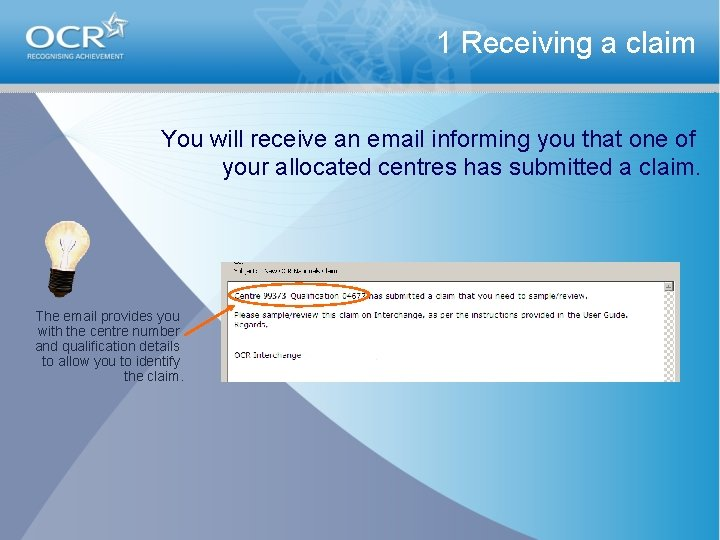 1 Receiving a claim You will receive an email informing you that one of