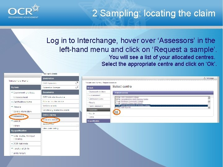2 Sampling: locating the claim Log in to Interchange, hover 'Assessors' in the left-hand