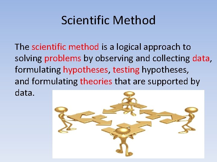 Scientific Method The scientific method is a logical approach to solving problems by observing