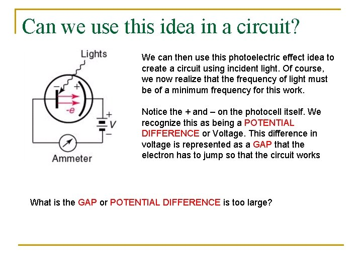 Can we use this idea in a circuit? We can then use this photoelectric