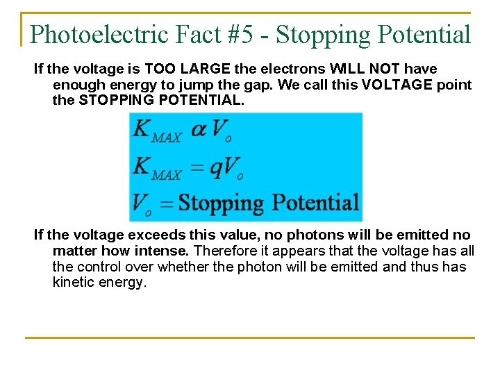 Photoelectric Fact #5 - Stopping Potential If the voltage is TOO LARGE the electrons