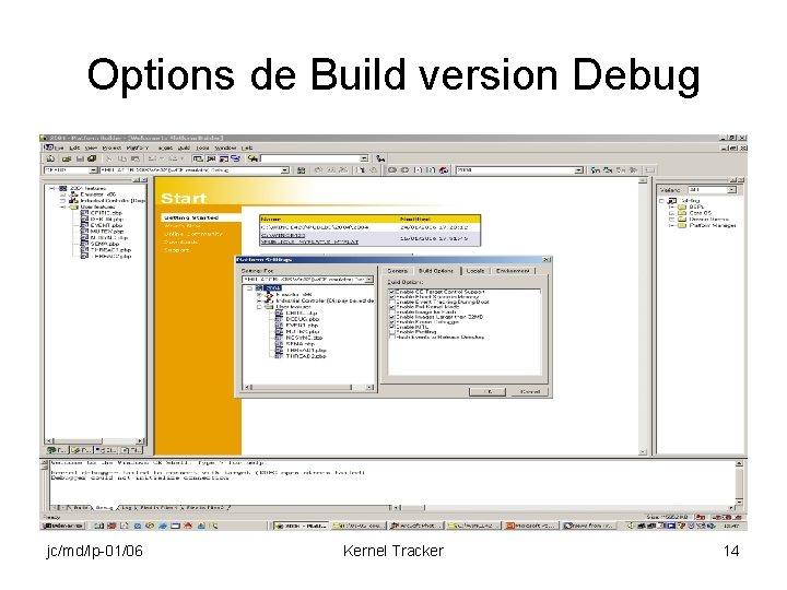Options de Build version Debug jc/md/lp-01/06 Kernel Tracker 14