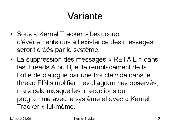 Variante • Sous « Kernel Tracker » beaucoup d'événements dus à l'existence des messages