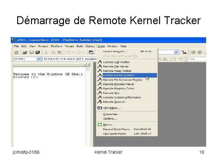 Démarrage de Remote Kernel Tracker jc/md/lp-01/06 Kernel Tracker 18