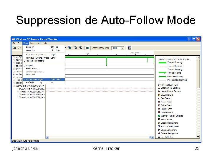 Suppression de Auto-Follow Mode jc/md/lp-01/06 Kernel Tracker 23