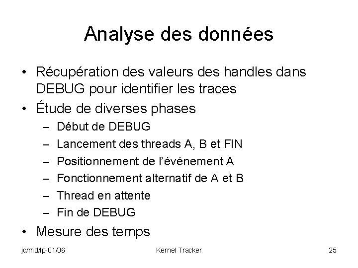 Analyse des données • Récupération des valeurs des handles dans DEBUG pour identifier les
