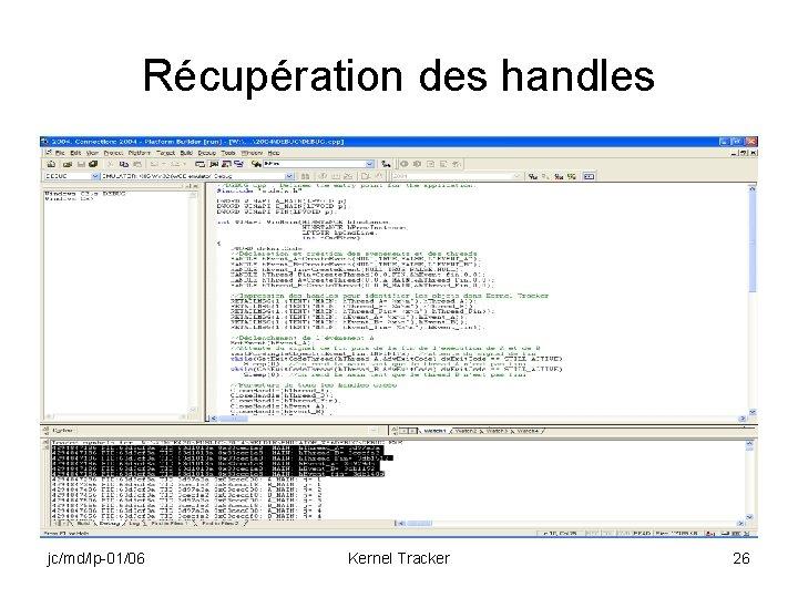 Récupération des handles jc/md/lp-01/06 Kernel Tracker 26