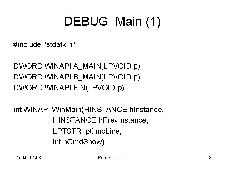 "DEBUG Main (1) #include ""stdafx. h"" DWORD WINAPI A_MAIN(LPVOID p); DWORD WINAPI B_MAIN(LPVOID p);"