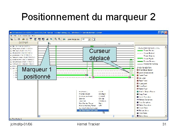 Positionnement du marqueur 2 Curseur déplacé Marqueur 1 positionné jc/md/lp-01/06 Kernel Tracker 31