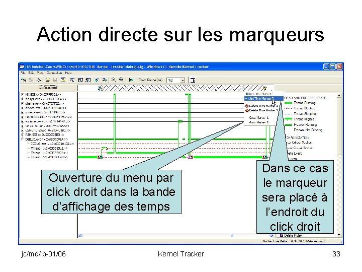Action directe sur les marqueurs Ouverture du menu par click droit dans la bande