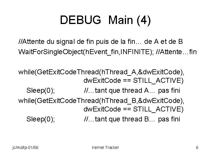 DEBUG Main (4) //Attente du signal de fin puis de la fin… de A