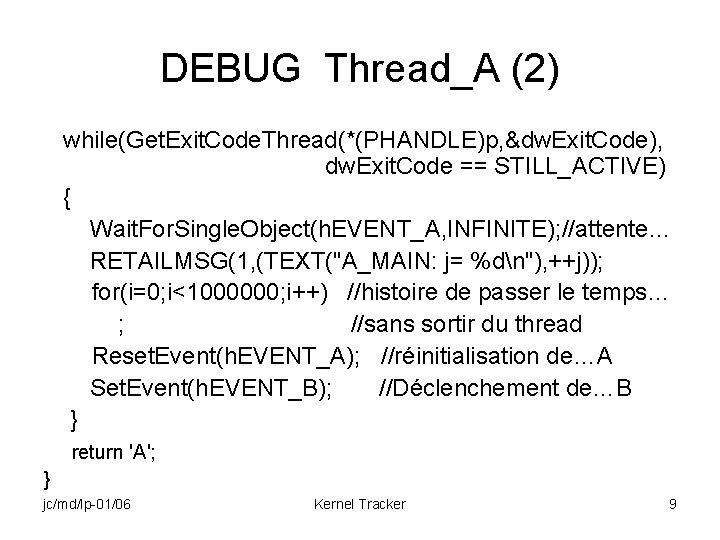 DEBUG Thread_A (2) while(Get. Exit. Code. Thread(*(PHANDLE)p, &dw. Exit. Code), dw. Exit. Code ==