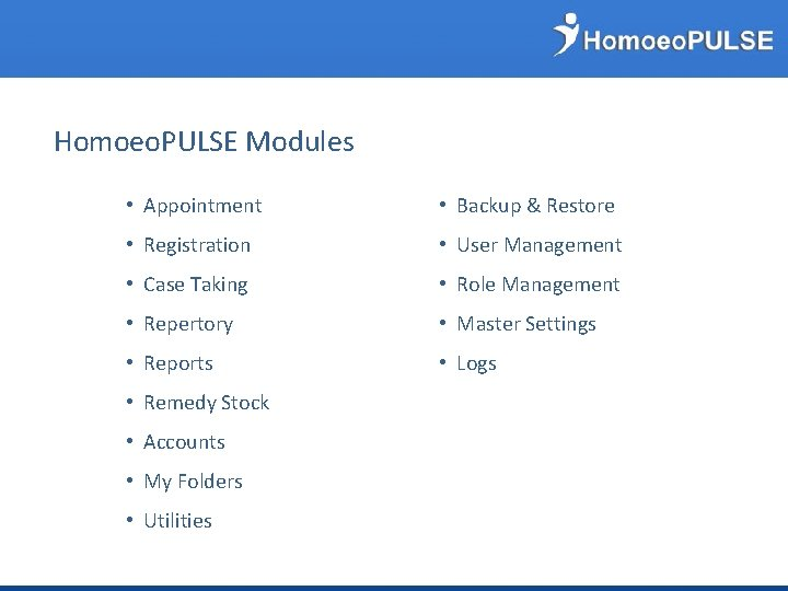 Homoeo. PULSE Modules • Appointment • Backup & Restore • Registration • User Management