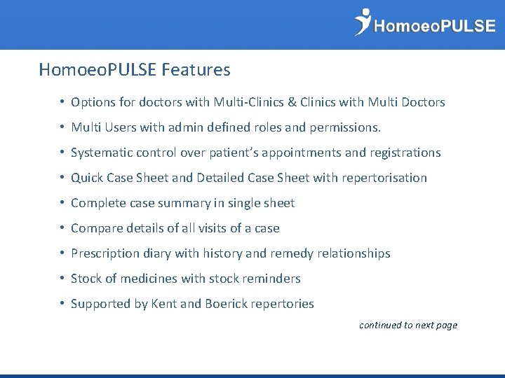 Homoeo. PULSE Features • Options for doctors with Multi-Clinics & Clinics with Multi Doctors